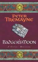 Badger's Moon (Sister Fidelma Mysteries Book 13): A sharp and haunting Celtic mystery - Sister Fidelma (Paperback)