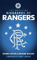 The Official Biography of Rangers (Hardback)