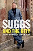 Suggs and the City: Journeys through Disappearing London (Paperback)