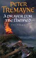 A Prayer for the Damned (Sister Fidelma Mysteries Book 17): A twisty Celtic mystery filled with treachery and bloodshed - Sister Fidelma (Paperback)