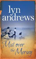 Mist Over The Mersey: An absolutely engrossing saga of romance, friendship and war (Paperback)