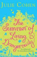 The Summer of Living Dangerously (Hardback)