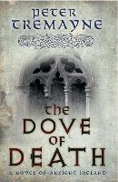 The Dove of Death (Sister Fidelma Mysteries Book 20): An unputdownable medieval mystery of murder and mayhem - Sister Fidelma (Paperback)