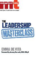 The Leadership Masterclass: Great Business Ideas Without the Hype (Paperback)