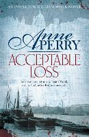 Acceptable Loss (William Monk Mystery, Book 17): A gripping Victorian mystery of blackmail, vice and corruption - William Monk Mystery (Paperback)