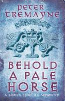 Behold A Pale Horse (Sister Fidelma Mysteries Book 22): A captivating Celtic mystery of heart-stopping suspense - Sister Fidelma (Paperback)