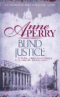 Blind Justice (William Monk Mystery, Book 19): A dangerous hunt for justice in a thrilling Victorian mystery - William Monk Mystery (Paperback)