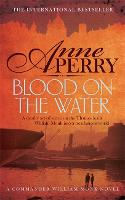 Blood on the Water (William Monk Mystery, Book 20)