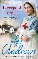 Liverpool Angels: A completely gripping saga of love and bravery during WWI (Paperback)