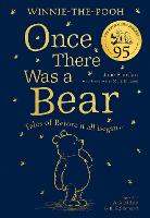 Winnie-the-Pooh: Once There Was a Bear (The Official 95th Anniversary Prequel)
