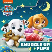 Paw Patrol Picture Book - Snuggle Up Pups (Paperback)