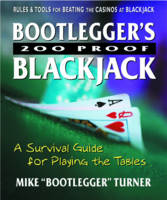 Bootlegger'S 200 Proof Blackjack: A Survival Guide for Playing the Tables (Paperback)