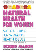 Natural Health for Women: Natural Cures for Women's Health Issues (Paperback)