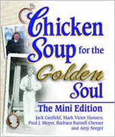 Chicken Soup for the Golden Soul: The Mini Edition (Hardback)