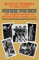 Over Here, Over There-The Andrews Sisters (Paperback)