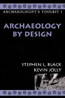 Archaeology by Design - Archaeologist's Toolkit (Paperback)