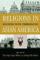 Religions in Asian America: Building Faith Communities - Critical Perspectives on Asian Pacific Americans 8 (Paperback)