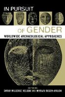 In Pursuit of Gender: Worldwide Archaeological Approaches - Gender and Archaeology 1 (Paperback)