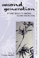 The Second Generation: Ethnic Identity among Asian Americans - Critical Perspectives on Asian Pacific Americans 9 (Paperback)