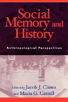 Social Memory and History: Anthropological Perspectives (Paperback)