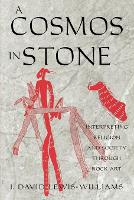 A Cosmos in Stone: Interpreting Religion and Society Through Rock Art - Archaeology of Religion (Paperback)
