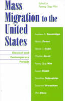 Mass Migration to the United States: Classical and Contemporary Periods (Paperback)