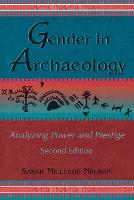 Gender in Archaeology: Analyzing Power and Prestige - Gender and Archaeology (Paperback)
