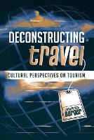Deconstructing Travel: Cultural Perspectives on Tourism (Paperback)