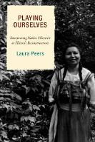 Playing Ourselves: Interpreting Native Histories at Historic Reconstructions - American Association for State & Local History (Paperback)