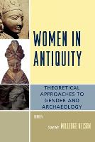 Women in Antiquity: Theoretical Approaches to Gender and Archaeology - Gender and Archaeology (Paperback)