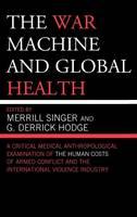 The War Machine and Global Health (Hardback)