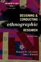 Designing and Conducting Ethnographic Research: An Introduction - Ethnographer's Toolkit, Second Edition 1 (Paperback)