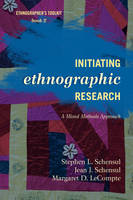 Initiating Ethnographic Research: A Mixed Methods Approach - Ethnographer's Toolkit, Second Edition 2 (Paperback)