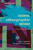 Essential Ethnographic Methods: A Mixed Methods Approach - Ethnographer's Toolkit, Second Edition 3 (Paperback)