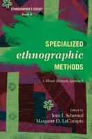 Specialized Ethnographic Methods: A Mixed Methods Approach - Ethnographer's Toolkit, Second Edition 4 (Paperback)