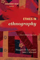 Ethics in Ethnography: A Mixed Methods Approach - Ethnographer's Toolkit, Second Edition 6 (Paperback)