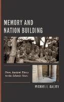 Memory and Nation Building: From Ancient Times to the Islamic State (Hardback)