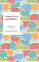 Anthropological Conversations: Talking Culture across Disciplines (Hardback)