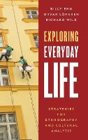 Exploring Everyday Life: Strategies for Ethnography and Cultural Analysis (Hardback)