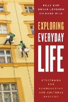 Exploring Everyday Life: Strategies for Ethnography and Cultural Analysis (Paperback)