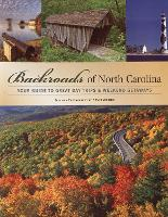 Backroads of North Carolina: Your Guide to Great Day Trips & Weekend Getaways (Paperback)