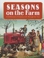 Seasons on the Farm: A Celebration of Country Life Through the Year (Hardback)
