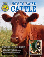 How to Raise Cattle: Everything You Need to Know (Paperback)