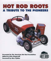 Hot Rod Roots: A Tribute to the Pioneers (Hardback)