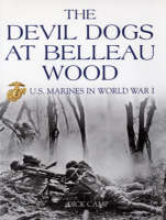 The Devil Dogs at Belleau Wood: U.S. Marines in World War I (Paperback)