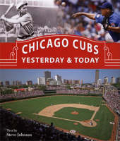 Chicago Cubs Yesterday & Today (Hardback)