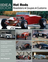 Hot Rods: Roadsters, Coupes, Customs (Paperback)