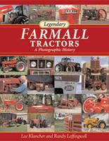 Legendary Farmall Tractors: A Photographic History (Hardback)