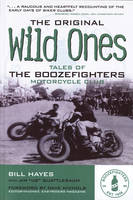 The Original Wild Ones: Tales of the Boozefighters Motorcycle Club (Paperback)