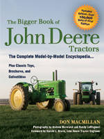 The Bigger Book of John Deere Tractors: The Complete Model-by-Model Encyclopedia ... Plus Classic Toys, Brochures, and Collectibles (Hardback)